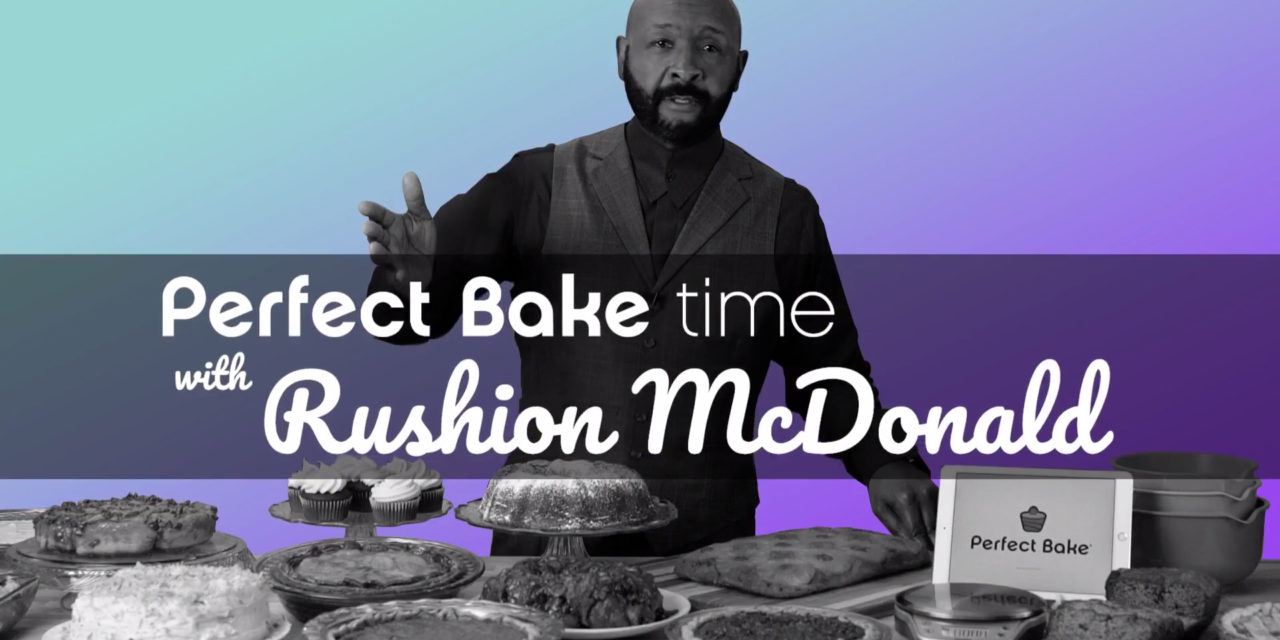 """Perfect Company and Rushion McDonald Launch """"Perfect Bake Time with Rushion McDonald,"""" Video Baking Series"""
